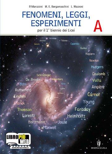 Fenomeni, leggi, esperimenti. Vol. A: Sistemi in equilibrio-Fenomeni luminosi. Per le Scuole superiori. Con espansione online