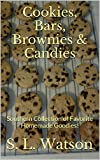 Cookies, Bars, Brownies & Candies: Southern Collection of Favorite Homemade Goodies! (Southern Cooking Recipes Book 10)