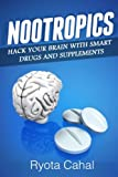 #9: Nootropics: How to Hack Your Brain With Smart Drugs and Supplements