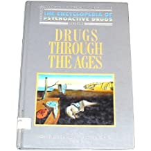 Drugs Through the Ages (Encyclopedia of Psychoactive Drugs)
