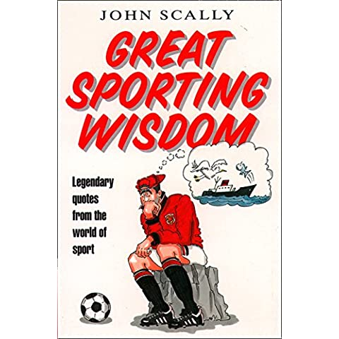 Great Sporting Wisdom: Legendary Quotes from the World of Sport