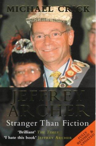 Jeffrey Archer: Stranger than Fiction por Michael Crick