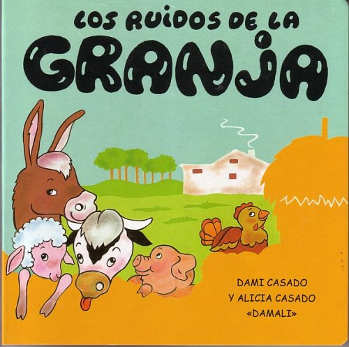 Los ruidos de la granja (NO FICCION INFANTIL) por Dami Casado