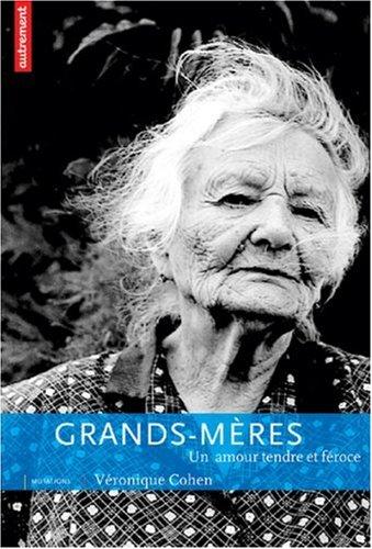 Grands-mères : Un amour tendre et féroce par Véronique Cohen
