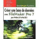 Créer une base de données avec FileMaker Pro 7: Pour Windows XP et Mac OS X