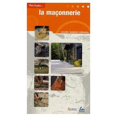 La maçonnerie : Produits, matériaux, techniques, réalisations