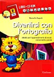 Divertirsi con l'ortografia. Kit. Con CD-ROM