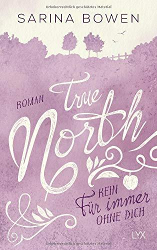 True North - Kein Für immer ohne dich (Vermont-Reihe, Band 4)