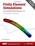 Finite Element Simulations With Ansys Workbench 16