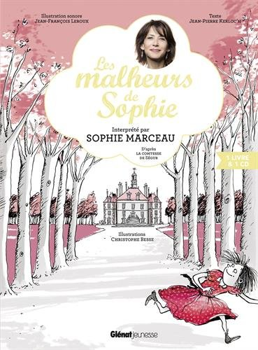 Les Malheurs de Sophie: D'aprs la Comtesse de Sgur