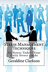 Stress Management Techniques: No Stress Today: Your Daily Stress Guide