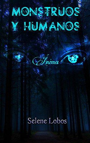 Monstruos y Humanos. Ánima por Selene Lobos