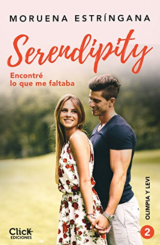 Encontré lo que me faltaba: Serie Serendipity 2 (New Adult Romántica)