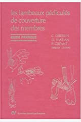 LES LAMBEAUX PEDICULES DE COUVERTURE DES MEMBRES. Guide pratique Copertina rigida
