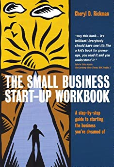 The Small Business Start-up Workbook: A step-by-step guide to starting the business you've dreamed of by [Roddick, Anita, Rickman, Cheryl]