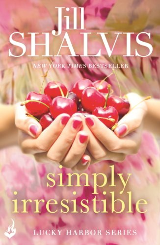 Simply Irresistible: Lucky Harbor 1 por Jill Shalvis