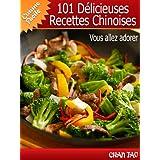 101 Délicieuses Recettes Chinoises - simplicité et onctuosité de la cuisine de l'empire du milieu (Cuisine facile t. 2)