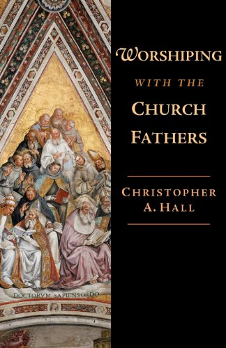IVP-USA: Worshiping with the Church Fathers
