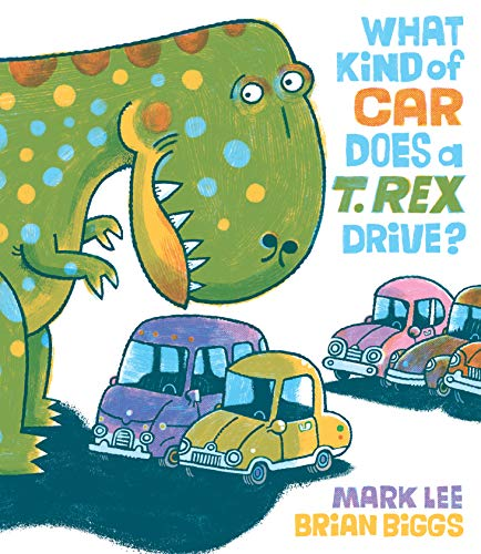 What Kind of Car Does a T. Rex Drive? (English Edition)