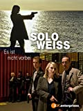 Solo für Weiss - Es ist nicht vorbei