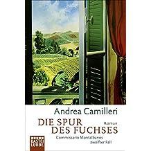 Die Spur des Fuchses: Commissario Montalbanos zwölfter Fall. Roman