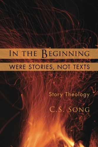 In the Beginning Were Stories, Not Texts: Story Theology