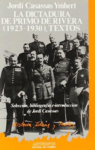 La Dictadura De Primo De Rivera. 1923-1930 (Historia, ideas y textos)