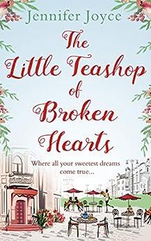 The Little Teashop of Broken Hearts by [Joyce, Jennifer]