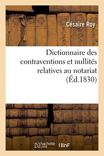 Dictionnaire des contraventions et nullités relatives au notariat, par Césaire Roy