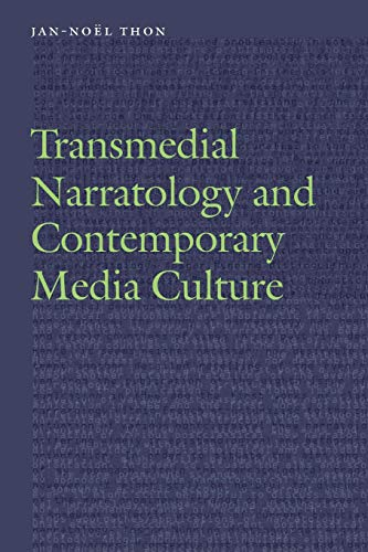 Transmedial Narratology and Contemporary Media Culture (Frontiers of Narrative) por Jan-Noel Thon