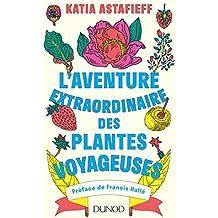 L'aventure extraordinaire des plantes voyageuses (French Edition)