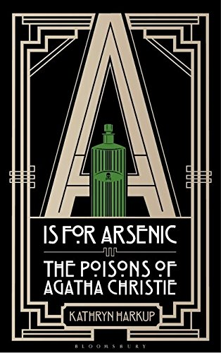 A is for Arsenic: The Poisons of Agatha Christie (Bloomsbury Sigma) por Kathryn Harkup