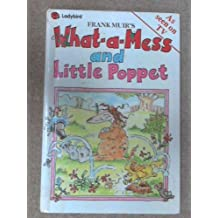 What-a-Mess And the Little Poppet