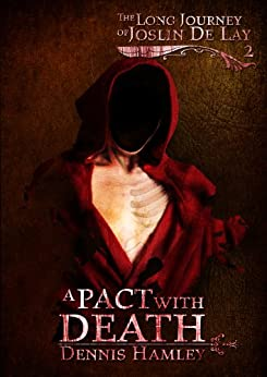 A Pact with Death (The Long Journey of Joslin de Lay Book 2) by [Hamley, Dennis]