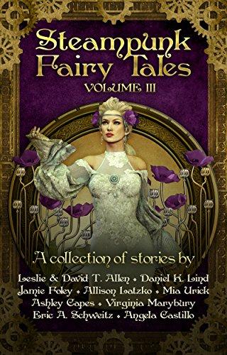 Steampunk Fairy Tales Volume III (English Edition)