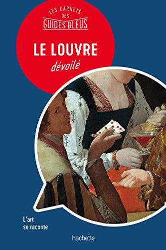 Le Louvre : Les carnets des Guides Bleus