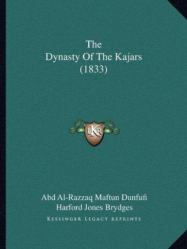 The Dynasty of the Kajars (1833) the Dynasty of the Kajars (1833)