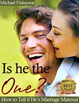 Is he the One: How to Tell if He's Marriage Material (English Edition) par [Finlayson, Michael]