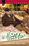 The Magic of Mistletoe (Kimani Romance) by Carolyn Hector (2015-11-17)