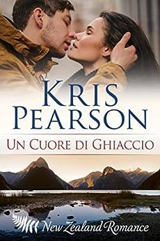 Un Cuore di Ghiaccio di [Pearson, Kris]