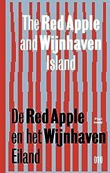 De Red Apple en het Wijnhaveneiland. The Red Apple and the Wijnhaven Island / druk 1