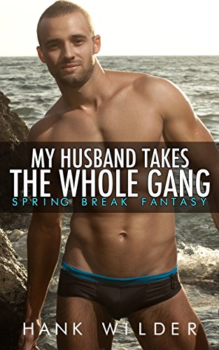 My Husband Takes The Whole Gang: Spring Break Fantasy (English Edition) (Spring Party Break Wild)