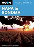 Front cover for the book Moon Handbooks Napa & Sonoma by Elizabeth Linhart Veneman
