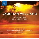 Vaughan Williams: Sancta Civitas and Dona Nobis Pacem