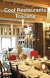 Cool Restaurants Toscana - Cecilia Fabiani