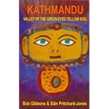 Kathmandu: Valley of the Green-eyed Yellow Idol