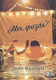 Alex, Quizas? par Jenn Bennett