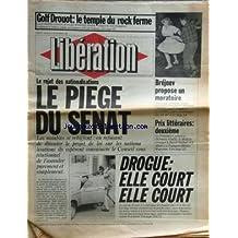 LIBERATION du 24-11-1981 GOLF DROUOT / LE TEMPLE DU ROCK FERME - LE REJET DES NATIONALISATIONS / LE PIEGE DU SENAT - BREJNEV PROPOSE UN MORATOIRE - PRIX LITTERAIRES / CATHERINE HERMARY-VIEILLE - DAVID SHAHAR ET FRANCOIS-OLIVIER ROUSSEAU - DROGUE / ELLE COURT