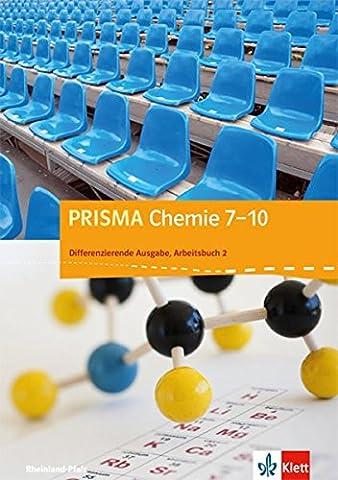 PRISMA Chemie. Differenzierende Ausgabe für Rheinland-Pfalz / Arbeitsbuch 2: 7.-10. Schuljahr