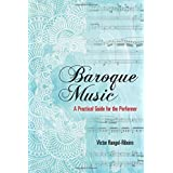Baroque Music: A Practical Guide for the Performer